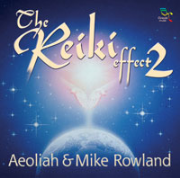 Reiki Effect 2 - Aeoliah and Mike Rowland